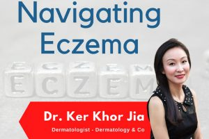 Navigating Eczema with Dr Ker Khor Jia